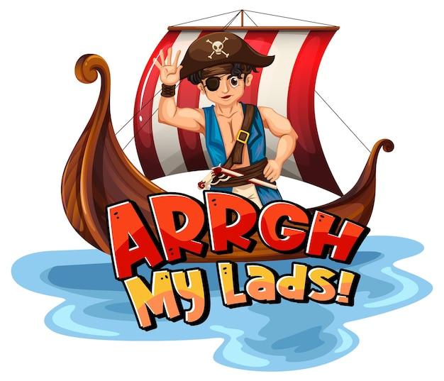 Arrgh my lads 문구와 해적 만화 캐릭터가 있는 해적 속어 개념