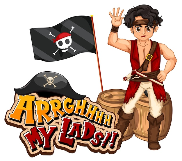 Pirate slang concept with arrgh my lads phrase and a pirate cartoon character