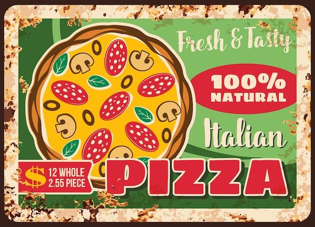 ピザとピッツェリア、イタリアの金属板のさびたメニュー、レトロなポスター。ファーストフードピザレストランまたは注文配達、マルゲリータ、カプリチョーザまたはナポレタナのイタリアンピッツァイオログルメメニュー価格