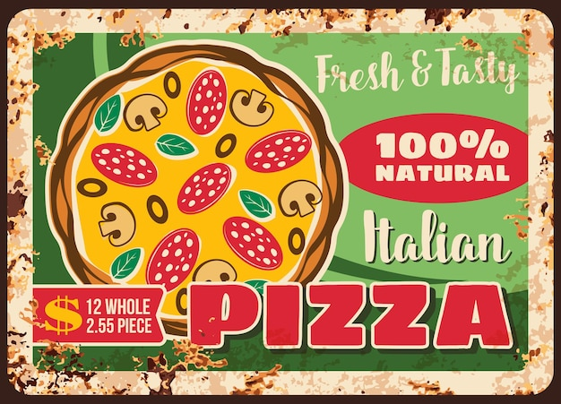 Pizza and pizzeria, italian metal plate rusty menu, retro poster. fast food pizza restaurant or order delivery, italian pizzaiolo gourmet menu price for margherita, capricciosa or napoletana