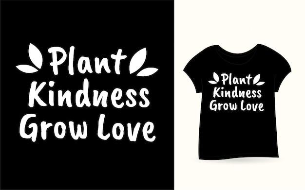 Растение доброта растут любовь дизайн надписи для футболки