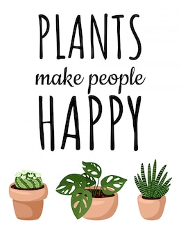 Plants make people happy banner. set of hygge potted succulent plants postcard. cozy lagom scandinavian style collection of plants