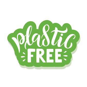 플라스틱 무료 - 슬로건이 있는 생태 스티커. 벡터 일러스트 레이 션 흰색 배경에 고립입니다. 포스터, 티셔츠 디자인, 스티커 엠블럼, 토트백 인쇄에 적합한 동기 부여 생태 견적