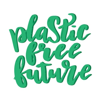 Plastic free future lettering card. plastic free quote. ecology motivational phrase, t-shirt design.typography poster green letters with shadow. vector illustration isolated on white background.