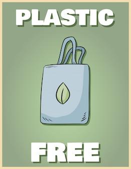 プラスチック無料ポスター。あなた自身のバッグを持ってきてください。やる気を起こさせるフレーズ。生態学的およびゼロ廃棄物グリーンリビングに行く