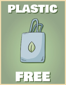 Plastic free poster. bring your own bag. motivational phrase. ecological and zero-waste product. go green living