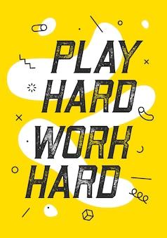よく遊びよく学べ。テキスト付きのバナーは、感情、インスピレーション、モチベーションのために一生懸命働きます。ビジネスのための幾何学的なメンフィスデザイン。トレンディなスタイルの背景のポスター。