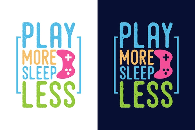Play more sleep less typography with game controller tshirt