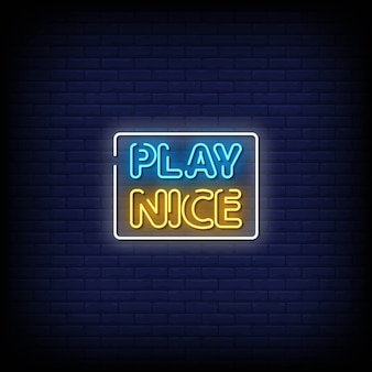 Play nice neon signs style text