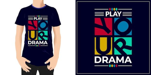 드라마 인쇄술 견적 티셔츠 디자인 프리미엄 벡터를 재생합니다 premium vector