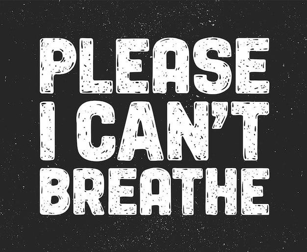 제발 나는 숨을 쉴 수 없습니다. 항의 조치를위한 문자 메시지입니다.