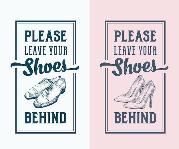 Please leave your shoes behind. abstract  signs, labels or posters template.