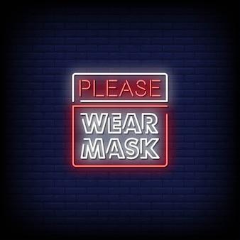 Пожалуйста, наденьте маску с текстом в стиле неоновых вывесок