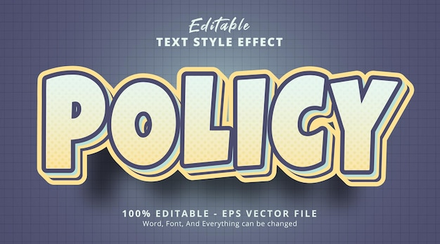 Policy text on fancy color text effect, editable text effect