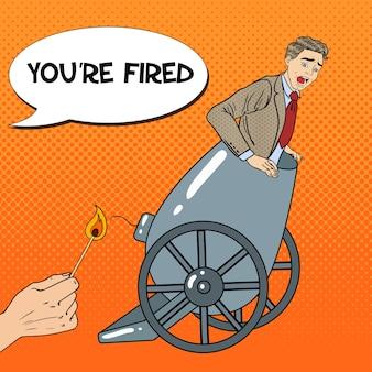 Поп-арт пушечный деловой человек уволен.