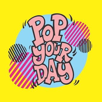 Pop your day