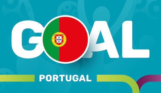 ヨーロッパの2020年のサッカーの背景にポルトガルの旗とスローガンの目標