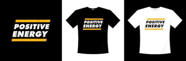 ポジティブエネルギータイポグラフィtシャツデザイン