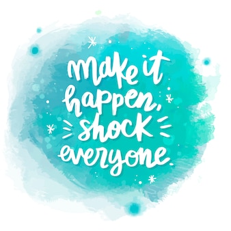 Positive lettering message on watercolor stain