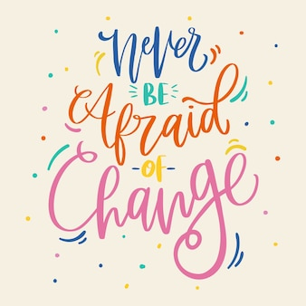 Positive lettering never be afraid of change background