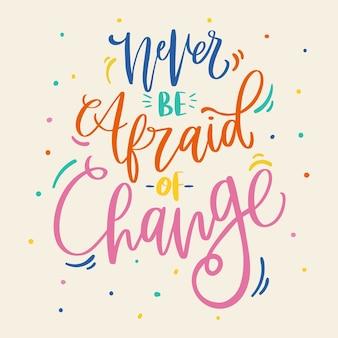 ポジティブなレタリングは背景を変えることを決して恐れない