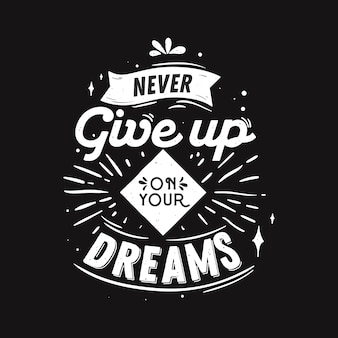 Positive lettering never give up background