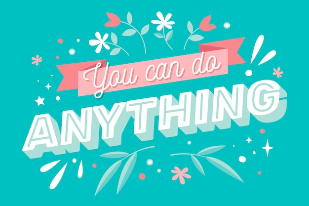 Positive lettering quote theme