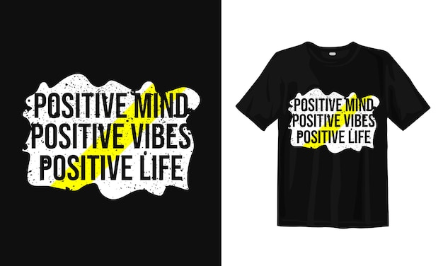 Positive mind, positive vibes, positive life.
