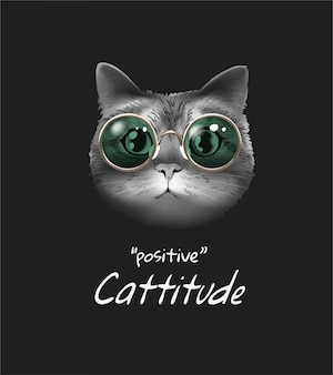 Positive slogan with b/w cat in green sunglasses illustration
