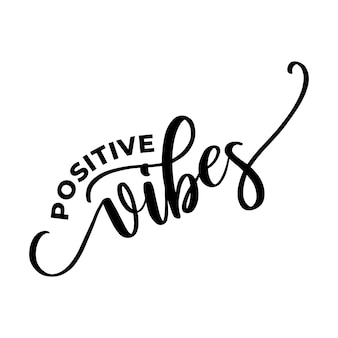 Positive vibes lettering typography design
