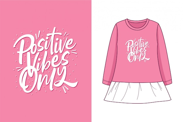 Positive vibes only - graphic t-shirt