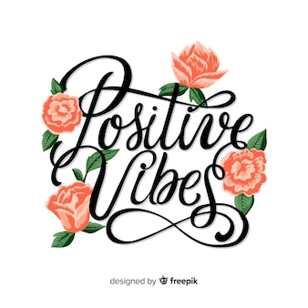 Positive vibes quote floral lettering