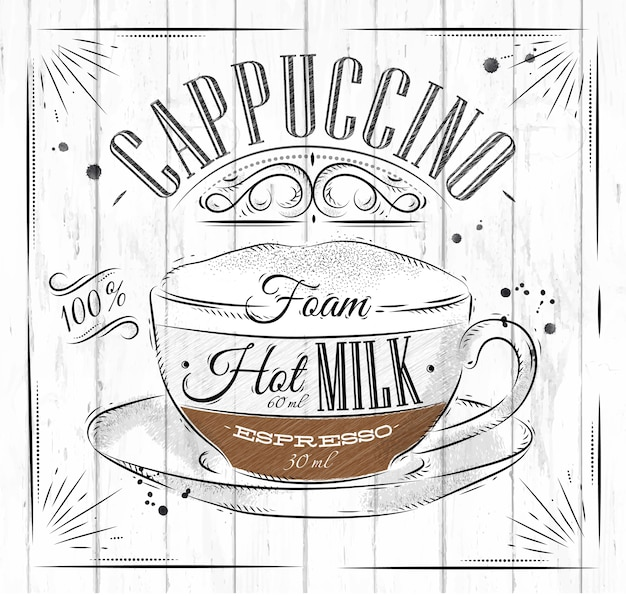 Poster coffee cappuccino in vintage style drawing on wood background