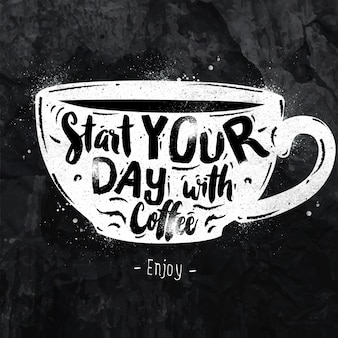 Poster cup lettering start your day with coffee drawing with chalk on the blackboard