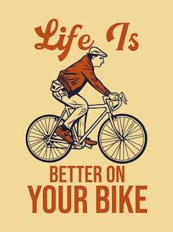 포스터 디자인 인생은 자전거 빈티지 일러스트를 타는 사람과 함께 자전거에서 더 좋습니다.
