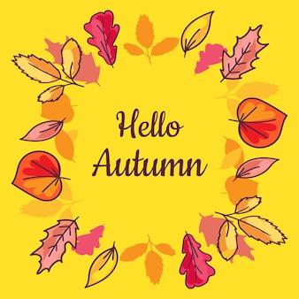 Плакат привет осень с сухими листьями в большом венке, изолированных на желтом фоне. каллиграфическая фраза в центре листвы раунда. декоративный сезон баннер шаблон векторные иллюстрации плоский