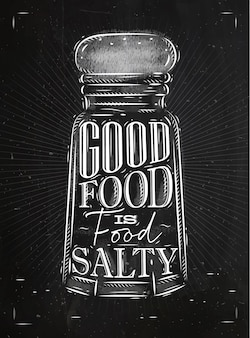 Poster salt cellar lettering good food is salty food, chalk