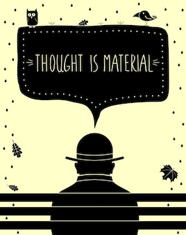 The poster thought is material. art print. silhouette of man thinking