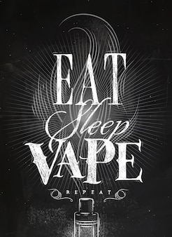 Poster vaporizer and smoke cloud in vintage style lettering eat, sleep, vape repeat chalk