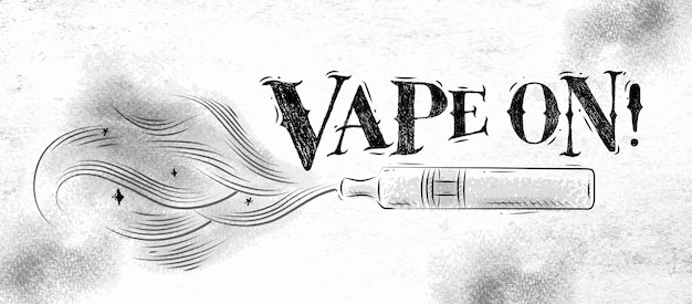 Poster vaporizer with smoke cloud in vintage style lettering vape on drawing on