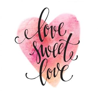 Плакат акварель надпись любовь сладкая любовь. векторная иллюстрация