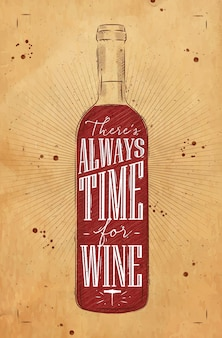 Poster wine bottle lettering there is always time for wine drawing in vintage style on kraft background