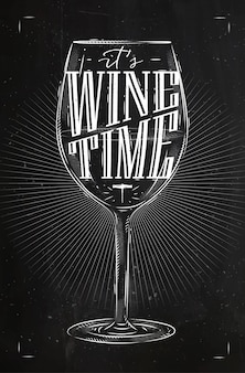 Poster wine glass lettering its wine time drawing in vintage style with chalk on chalkboard