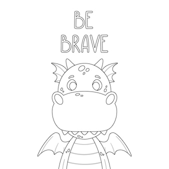 Poster with cute dragon and hand drawn lettering quote - be brave.