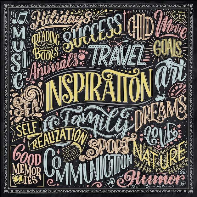 Poster with different type of inspirations. inspirational words. hand drawn vintage illustration with hand-lettering and decoration elements.