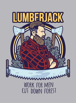 Poster with illustration of lumberjack in the circle, axes, saw and the wood behind his back.