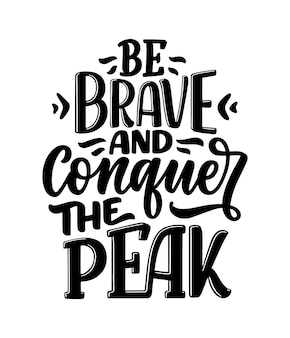 Poster with quote about mountains lettering slogan motivational phrase