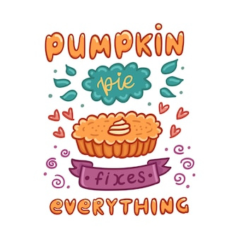 Poster with quote pumpkin pie fixes everything with pumpkin pie traditional thanksgiving day dessert