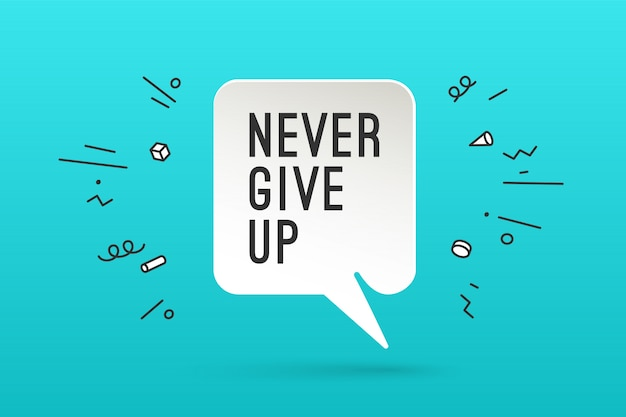 Poster with text never give up
