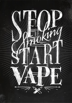 Poster with vaporizer in vintage style lettering stop smoking start vape drawing